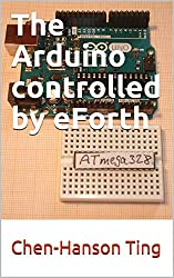 The Arduino controlled by eForth