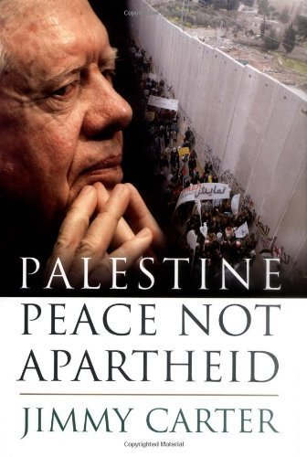 Palestine: Peace Not Apartheid by Jimmy Carter (2006-11-14) (Jimmy Carter Apartheid)
