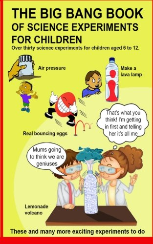 The Big Bang Book of Science Experiments for Children