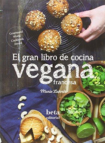 El Gran Libro De Cocina Vegana Francesa