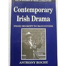 Contemporary Irish Drama: From Beckett to McGuinness (Gill's Studies in Irish Literature) by Anthony Roche (1994-09-30)