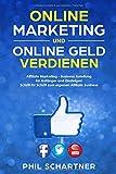 Online Marketing und Online Geld verdienen: Affiliate Marketing - Business Anleitung für Anfänger und Einsteiger! Schritt für Schritt zum eigenen Affiliate Business