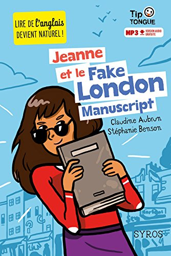 Jeanne et le Fake London Manuscript - collection Tip Tongue - A1 introductif- dès 8 ans par Claudine Aubrun