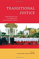 Transitional Justice: Global Mechanisms and Local Realities After Genocide and Mass Violence (Genocide, Political Violence, Human Rights (Paperback))