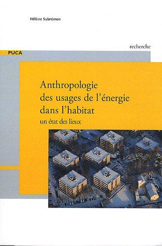 Anthropologie des usages de l'énergie dans l'habitat : Un état des lieux