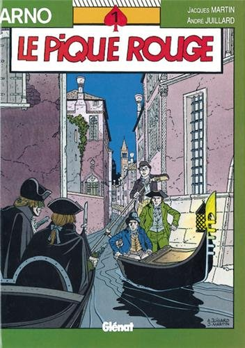 Arno, Tome 1 : Le pique rouge par André Juillard, Jacques Martin