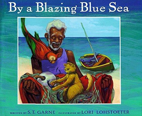 By a Blazing Blue Sea by S. T. Garne (1999-04-01) (04-garn)