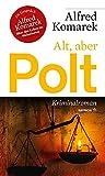 Alt, aber Polt: Kriminalroman (HAYMON TASCHENBUCH)