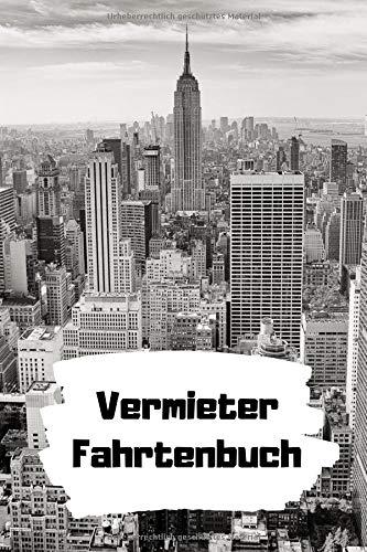 Fahrtenbuch: Leeres Fahrtenbuch für Vermieter zum Dokumentieren der Fahrten zur Vermieteten Immobilie, Baumarkt oder einer Eigentümerversammlung. PKW ... Vermietung und Verpachtung bei dem Finanzamt.