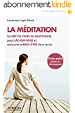 La méditation: Un art de vivre au quotidien, pour lâcher prise et retrouver le bien-être dans sa vie - Pistes audio en téléchargement
