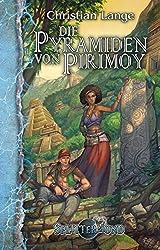 Die Pyramiden von Pirimoy: Ein Splittermond-Roman