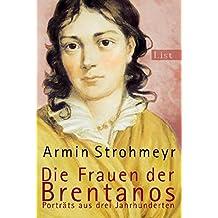 Die Frauen der Brentanos: Porträts aus drei Jahrhunderten