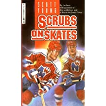 Scrubs on Skates (Hockey Stories) by Scott Young (1985-01-01)