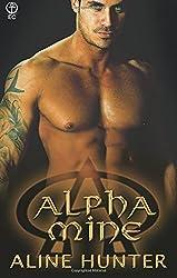 Alpha Mine (Alpha and Omega) (Volume 4) by Aline Hunter (2015-08-03)