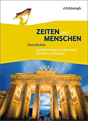Zeiten und Menschen – Geschichtswerk für die gymnasiale Oberstufe – Ausgabe Nordrhein-Westfalen u.a. – Neubearbeitung: Schülerband 2: Qualifikationsphase