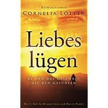 Liebesluegen - Ki und das Geschaeft mit den Gefuehlen (Kirsten Stein, Band 3)