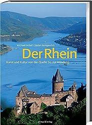 Der Rhein: Kunst und Kultur von der Quelle bis zur Mündung