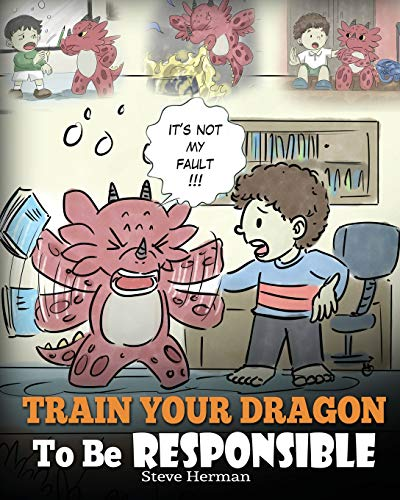 Download epub train your dragon to be responsible teach your train your dragon to be responsible teach your dragon about responsibility a cute children story to teach kids how to take responsibility for the choices ccuart Gallery