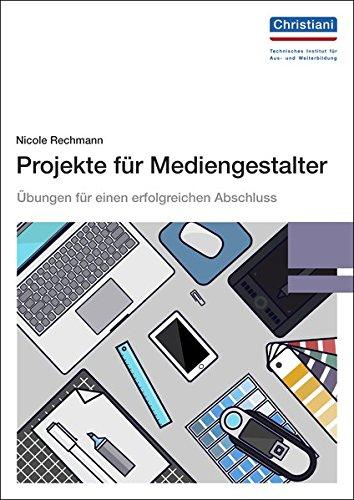 Projekte für Mediengestalter: Übungen für einen erfolgreichen Abschluss Buch-Cover