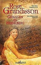 Rose Grandisson: Gefangen in Heidelberg