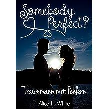 Somebody Perfect?: Traummann mit Fehlern (Liebesroman) (German Edition)