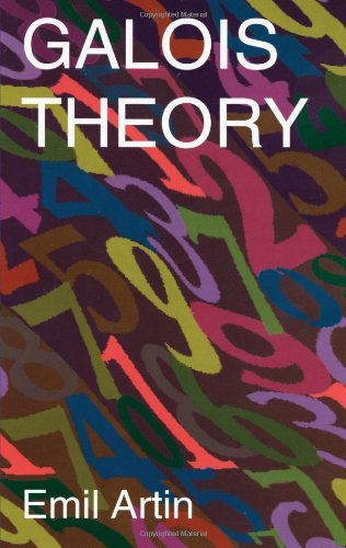 Galois Theory: Lectures Delivered at the University of Notre Dame by Emil Artin (Notre Dame Mathematical Lectures, Number 2) (Dover Books on Mathematics) by Emil Artin (2003-03-28)