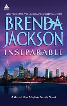 Inseparable (Mills & Boon Kimani Arabesque) (Madaris Family Saga, Book 9) (Madaris Family Series 17) by [Jackson, Brenda]