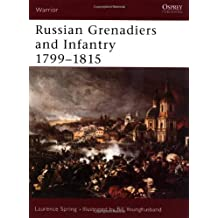 Russian Grenadiers and Infantry 1799-1815 (Warrior) by Laurence Spring (2002-08-19)
