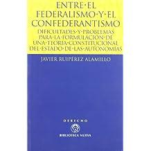 Entre El Federalismo Y El Confederantismo (Derecho - Monografias)