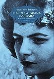 E.M. la divina Barbara: Romanzo confidenziale non finito (Italian Edition)