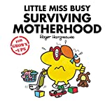 Little Miss Busy Surviving Motherhood (Mr. Men for Grown-ups)