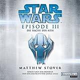 Die Rache der Sith (Star Wars Episode 3) - Matthew Stover