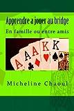 Telecharger Livres Apprendre a jouer au bridge En famille ou entre amis (PDF,EPUB,MOBI) gratuits en Francaise