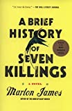 Front cover for the book A Brief History of Seven Killings: A Novel by Marlon James