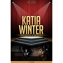 Katia Winter Unauthorized & Uncensored (All Ages Deluxe Edition with Videos) (English Edition)