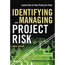 Identifying and Managing Project Risk: Essential Tools for Failure- Proofing Your Project