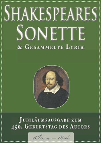Shakespeares Sonette & Gesammelte Lyrik: Jubiläumsausgabe zum 450. Geburtstag des Autors