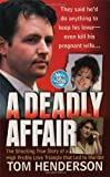 A Deadly Affair (St. Martin's True Crime Library) by Henderson, Tom (2007) Mass Market Paperback