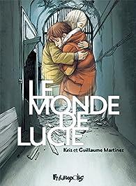 Le monde de Lucie - Intégrale par  Kris