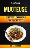 Slow Cooker: Mijoteuse :Les recettes en mijoteuse (Crockpot Recettes)