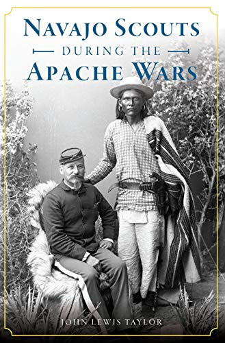 Navajo Scouts During the Apache Wars (Military) (English Edition)