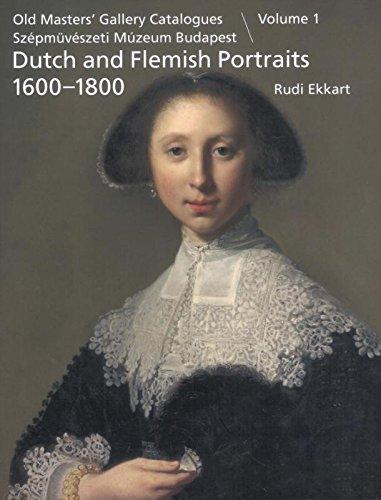 Dutch and Flemish Paintings 1600-1900: Portraits: Pt. I: Old Masters' Gallery Catalogues, Szepmuveszeti Muzeum Budapest (Old masters' gallery catalogues Szépmüvészeti múzeum Budapest)