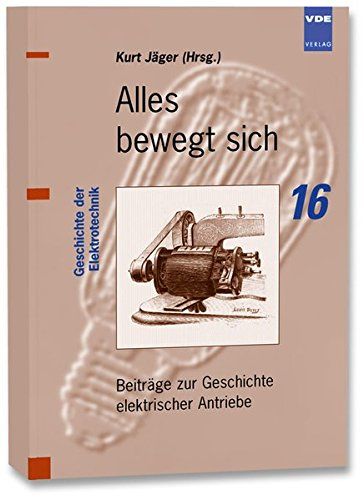 Geschichte der Elektrotechnik, Bd.16, Alles bewegt sich (Elektromotoren Jahrhundert)