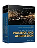 The Wiley Handbook of Violence and Aggression (3 Bände)