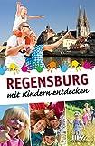 Regensburg mit Kindern entdecken -