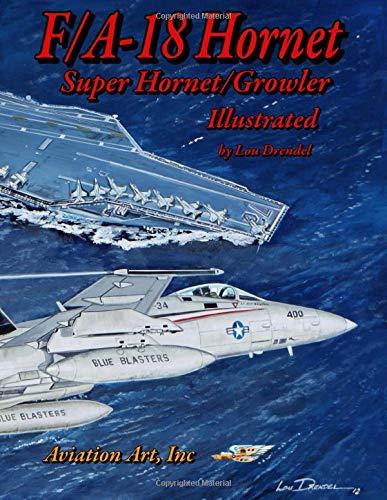 F/A-18 Hornet-Super Hornet Illustrated di Lou Drendel