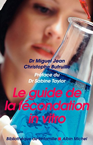 Le Guide de la fécondation in vitro