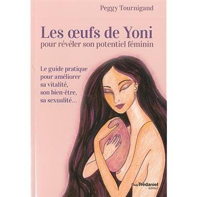 Les oeufs de yoni pour révéler son potentiel féminin