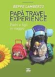 Papà travel experience: Padri e figli in viaggio