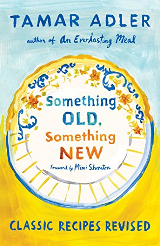 Something Old, Something New: Classic Recipes Revised (English Edition)